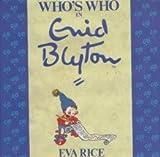 Eva Rice Who's Who in Enid Blyton
