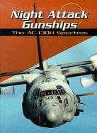 Night Attack Gunships: The AC-130H Spectres (War Planes)