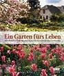 Ein Garten f�rs Leben: Mit Manfred Lucenz und Klaus Bender durch das Gartenjahr
