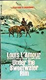 Under the Sweetwater Rim (0055305911) by Louis L'Amour