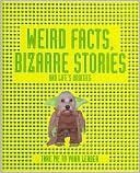 Weird Facts, Bizarre Stories and Life's Oddities (Take Me to Your Leader)