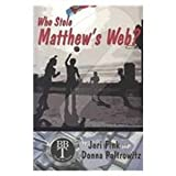 Who Stole Matthew's Web? (Books By Teens, 2)