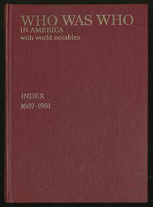 Image for Who Was Who in America With World Notables Index 1607-1981