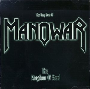 Manowar - The Kingdom of Steel: The Very Best of Manowar - Zortam Music