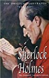 Sir Arthur Conan Doyle and Sidney Paget Sherlock Holmes, The Complete Stories by Sir Arthur Conan Doyle