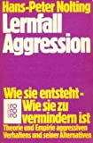 Lernfall Aggression - Wie sie entsteht, wie sie zu vermindern ist - Hans-Peter Nolting