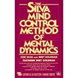 The Silva Mind Control Method of Mental Dynamics (0586207252) by Jose Silva