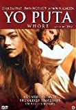 Yo Puta ( Whore ) Uncut / Uncensored - Widescreen ( English & Spanish )