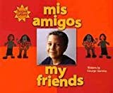 Mis Amigos/My Friends (We Are Latinos) (Spanish Edition) (051625068X) by Ancona, George
