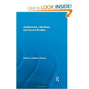 Audiobooks Literature and Sound Studies (Routledge Research in Cultural and Media Studies)