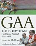 img - for GAA: The Glory Years: Hurling and Football 1991-2005 book / textbook / text book