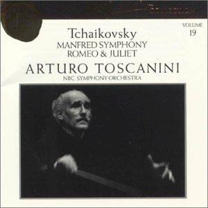 Tchaikovsky: Manfred Symphony/Romeo and Juliet (Arturo Toscanini Collection, Volume 19)