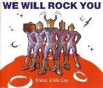 Snitzer & McCoy We will rock you (Queen)