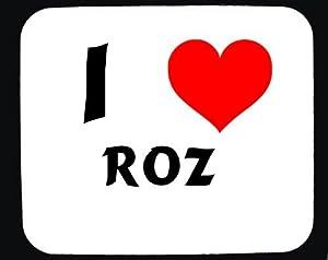 I Love Roz custom mouse pad (first name/surname/nickname)