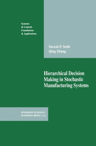 Hierarchical Decision Making in Stochastic Manufacturing Systems (Systems & Control: Foundations & Applications)