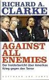 Against All Enemies: Der Insiderbericht über Amerikas Krieg gegen den Terror