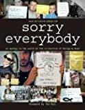 Sorry, Everybody: An Apology to the World for the Re-Election of George W. Bush (1592581633) by James Zetlen