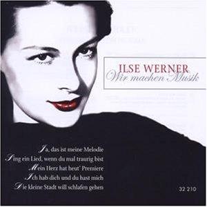Ilse Werner - Es War Einmal ... Als Der Tonfilm Laufen Lernte - Zortam Music