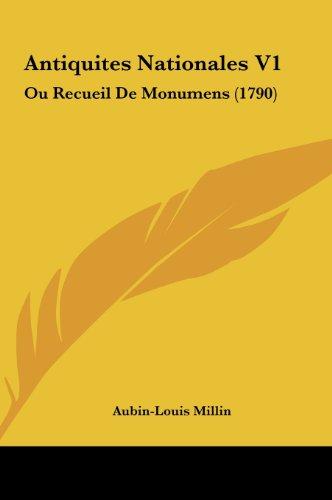 Antiquites Nationales V1: Ou Recueil de Monumens (1790)