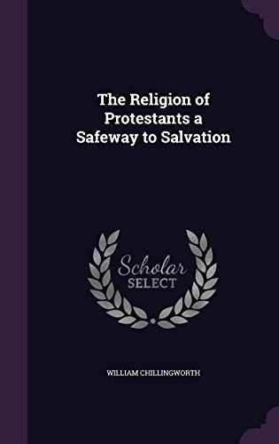 the-religion-of-protestants-a-safeway-to-salvation