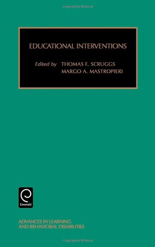 Educational Interventions (Advances In Learning And Behavioral Disabilities) (Advances In Learning And Behavioral Disabilities) (Advances In Learning & Behavioral Disabilities) (Vol 14)