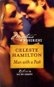 Man with a Past (Montana Mavericks, Return to Big Sky Country, No. 11), CELESTE HAMILTON
