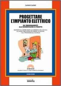 Progettare l'impianto elettrico. Con CD-ROM: Luciano Luciani