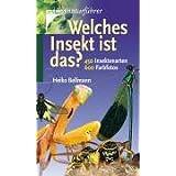 """Welches Insekt ist das?: 450 Insektenartenvon """"Heiko Bellmann"""""""