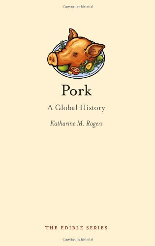 Pork: A Global History (Edible)