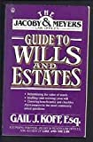 img - for The Jacoby & Myers Law Offices Guide to Wills and Estates (Jacoby and Meyers Guides) book / textbook / text book