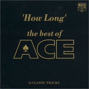Ace - How Long: The Best of Ace - Zortam Music