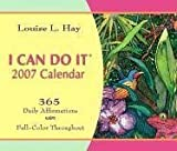 I Can Do It 2007 Calendar: 365 Daily Affirmations (1401907482) by Louise Hay