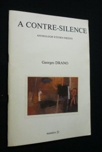 a-contre-silence-anthologie-etudes-inedits-numero-22-georges-drano