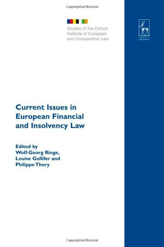 Current Issues in European Financial and Insolvency Law: Perspectives from France and the UK (Studies of the OIECL) (Studies of the Oxford Institute of European & Comparative Law)