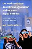 img - for The Media Relations Department of Hizbollah Wishes You a Happy Birthday Publisher: PublicAffairs; Reprint edition book / textbook / text book