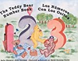 The Teddy Bear Number Book - Los Numeros Con Los Ositos: A Bilingual Book