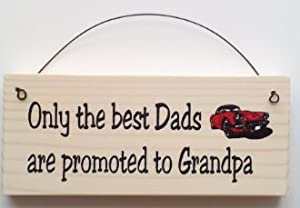 Gift for Grandpa ... Only the Best Dads Are Promoted to Grandpa sign