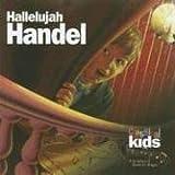 CLASSICAL KIDS - HALLELUJAH HANDEL