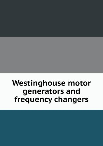 Westinghouse Motor Generators And Frequency Changers