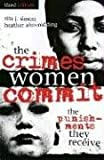The Crimes Women Commit: The Punishments They Receive (Global Perspectives on Social Issues) (073911008X) by Simon, Rita J.