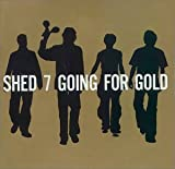 Shed 7 Going for Gold - the Greatest Hits