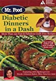img - for Mr. Food's Diabetic Dinners in a Dash: More Than 150 Fast and Fabulous Guilt-Free Recipes [Paperback] book / textbook / text book