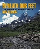 img - for Beneath our Feet: The Rocks of Planet Earth book / textbook / text book