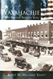 Waxahachie: Where Cotton Reigned King   (TX)  (Making of America)