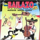 echange, troc Mariachi Arriba Juarez - Bailazo - Vol. 2