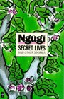 SECRET LIVES (African Writers Series) (0435909754) by Ngugi wa Thiong'o