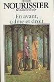 echange, troc NOURISSIER François - En avant, calme et droit. 1988. Reliure toile de l'éditeur. 240 pages. Jaquette. (Littérature)