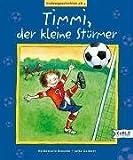 Timmi der kleine Stürmer - Heidemarie Brosche