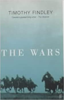 essays on the wars by timothy findley The warsby timothy findley is one of the best-known novels that are concerned with the challenges confronting the combat soldiers findley writes this novel in the.