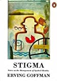 Stigma: Notes On The Management of Spoiled Identity (0140124756) by ERVING GOFFMAN